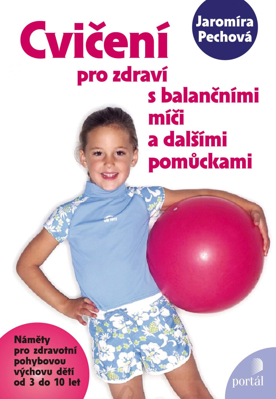 Cvičení sbalančními míči: Jaromíra Pechová - vyléčení situací dětí adospělých